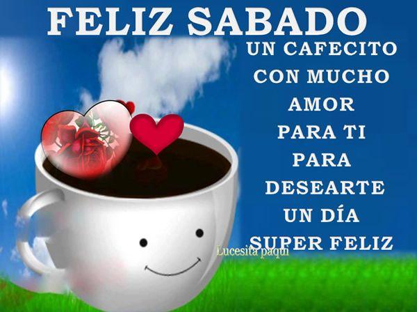 cafe de sabado manana feliz sabado amor